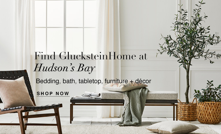Find GlucksteinHome at Hudson's Bay
